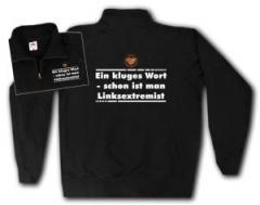 """Zum Sweat-Jacket """"Ein kluges Wort - schon ist man Linksextremist"""" für 29,00 € gehen."""