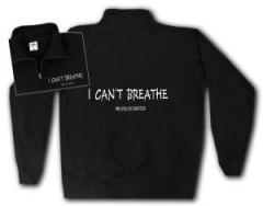 """Zum Sweat-Jacket """"I can´t breathe"""" für 26,32 € gehen."""
