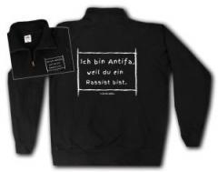 """Zum Sweat-Jacket """"Ich bin Antifa, weil du ein Rassist bist"""" für 28,27 € gehen."""