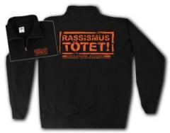 """Zum Sweat-Jacket """"Rassismus tötet!"""" für 27,00 € gehen."""