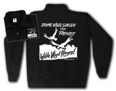"""Zum Sweat-Jacket """"Zahme Vögel singen von Freiheit. Wilde Vögel fliegen!"""" für 27,00 € gehen."""