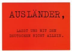 """Zur Postkarte """"Ausländer, lasst uns mit den Deutschen nicht allein."""" für 1,00 € gehen."""