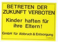 """Zur Postkarte """"Betreten der Zukunft verboten"""" von GmbH für Abbruch und Entsorgung - H. Hafemann für 1,00 € gehen."""