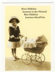 """Zur Postkarte """"Brave Mädchen kommen in den Himmel; böse Mädchen kommen überall hin."""" für 1,00 € gehen."""