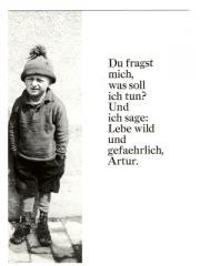 """Zur Postkarte """"Du fragst mich, was soll ich tun? Und ich sage: Lebe wild und gefährlich, Artur."""" für 1,00 € gehen."""
