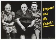 """Zur Postkarte """"Erspart uns die Enkel!"""" für 1,00 € gehen."""