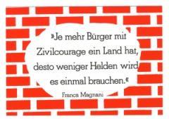 """Zur Postkarte """"Je mehr Bürger mit Zivilcourage ein Land hat, desto weniger Helden wird es einmal brauchen."""" von Franca Magnani für 1,00 € gehen."""