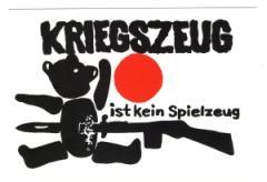 """Zur Postkarte """"Kriegszeug ist kein Spielzeug"""" für 0,97 € gehen."""