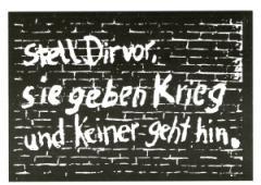 """Zur Postkarte """"Stell dir vor, sie geben Krieg und keiner geht hin."""" für 1,00 € gehen."""