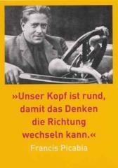 """Zur Postkarte """"Unser Kopf ist rund, damit das Denken die Richtung wechseln kann. Francis Picabia"""" für 1,00 € gehen."""