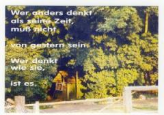 """Zur Postkarte """"Wer anders denkt als seine Zeit, muß nicht von gestern sein. Wer denkt wie sie, ist es."""" für 1,00 € gehen."""
