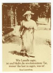 """Zur Postkarte """"Wie Lasalle sagte, ist und bleibt die revolutionärste Tat, immer 'das laut zu sagen, was ist'. (Rosa Luxemburg)"""" für 1,00 € gehen."""