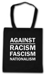 """Zur Baumwoll-Tragetasche """"Against Racism, Fascism, Nationalism"""" für 4,00 € gehen."""