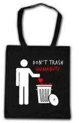 """Zur Baumwoll-Tragetasche """"Do not trash humanity"""" für 5,85 € gehen."""
