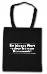 """Zur Baumwoll-Tragetasche """"Ein kluges Wort - schon ist man Kommunist"""" für 4,00 € gehen."""