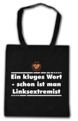 """Zur Baumwoll-Tragetasche """"Ein kluges Wort - schon ist man Linksextremist"""" für 5,85 € gehen."""