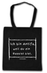 """Zur Baumwoll-Tragetasche """"Ich bin Antifa, weil du ein Rassist bist"""" für 5,85 € gehen."""