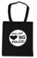 """Zur Baumwoll-Tragetasche """"Still not loving police (weiß)"""" für 4,00 € gehen."""