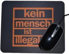 """Zum Mousepad """"Kein Mensch ist illegal (orange)"""" für 7,00 € gehen."""