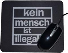 """Zum Mousepad """"Kein Mensch ist illegal"""" für 7,00 € gehen."""