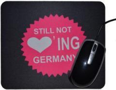 """Zum Mousepad """"Still not loving Germany"""" für 7,00 € gehen."""