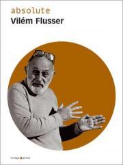 "Zum Buch ""absolute Vilém Flusser"" von Vilém Flusser / Hrsg. Silvia Wagnermaier und Nils Röller für 18,00 € gehen."