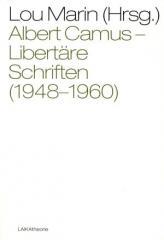 """Zum Buch """"Albert Camus: Libertäre Schriften (1948-1960)"""" von Lou Marin Hg. für 24,90 € gehen."""