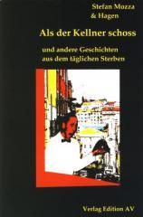 """Zum Buch """"Als der Kellner schoss"""" von Stefan Mozza und Hagen für 10,80 € gehen."""