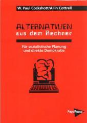 """Zum Buch """"Alternativen aus dem Rechner"""" von W. Paul Cockshott/Allin Cottrell für 18,00 € gehen."""