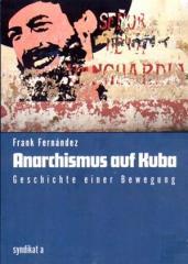 """Zum Buch """"Anarchismus auf Kuba"""" von Frank Fernández für 8,90 € gehen."""
