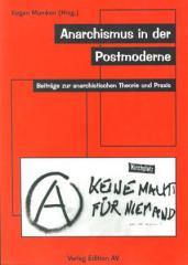 """Zum Buch """"Anarchismus in der Postmoderne"""" von Jürgen Mümken (Hrsg.) für 11,80 € gehen."""