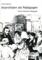 """Zum Buch """"Anarchisten als Pädagogen"""" von Ulrich Klemm für 9,00 € gehen."""