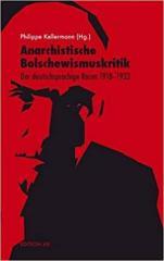 """Zum Buch """"Anarchistische Bolschewismuskritik"""" von Philippe Kellermann für 17,00 € gehen."""