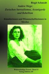 """Zum Buch """"Andere Wege. Zwischen Surrealismus, Avantgarde und Rebellion"""" von Birgit Schmidt für 11,80 € gehen."""