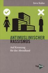 """Zum Buch """"Antimuslimischer Rassismus"""" von Inva Kuhn für 11,90 € gehen."""