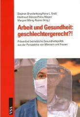 """Zum Buch """"Arbeit und Gesundheit: geschlechtergerecht?!"""" von Stephan Brandenburg, Hans-L. Endl, Edeltraud Glänzer, Petra Meyer und Margret Mönig-Raane (Hrsg.) für 16,80 € gehen."""
