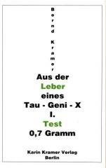 """Zum Buch """"Aus der Leber eines TAU-GENI-X"""" von Bernd Kramer für 8,00 € gehen."""
