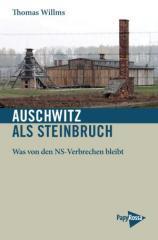 """Zum Buch """"Ausschwitz als Steinbruch"""" von Thomas Willms für 12,90 € gehen."""
