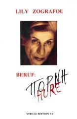"""Zum Buch """"Beruf: Pórni [Hure]"""" von Lily Zográfou für 16,00 € gehen."""