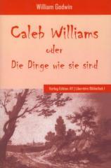 """Zum Buch """"Caleb Williams oder Die Dinge wie sie sind"""" von William Godwin für 19,00 € gehen."""