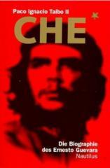 """Zum Buch """"CHE"""" von Paco Ignacio Taibo II für 19,90 € gehen."""