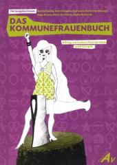 """Zum Buch """"Das Frauenkommunebuch"""" von Astrid Glenk, Britta Hapke-Kerwien, Karin Hartrampf, Anja Kraus, Doris Krutisch und Heike Richards (Hrsg.) für 24,50 € gehen."""