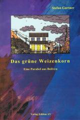 """Zum Buch """"Das grüne Weizenkorn"""" von Stefan Gurtner für 11,80 € gehen."""