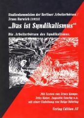 """Zum Buch """"Das ist Syndikalismus - Die Arbeiterbörsen des Syndikalismus"""" von Studienkommission der Berliner Arbeiterbörsen / Franz Barwich (1923) für 11,00 € gehen."""