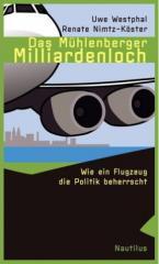 """Zum Buch """"Das Mühlenberger Milliardenloch"""" von Uwe Westphal und Renate Nimtz-Köster für 14,90 € gehen."""