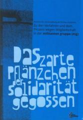 """Zum Buch """"Das zarte Pflänzchen der Solidarität gegossen"""" von Bündnis für die Einstellung der §129(a) - Verfahren für 4,80 € gehen."""