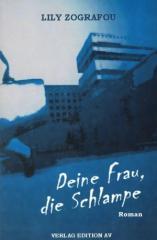 """Zum Buch """"Deine Frau, die Schlampe"""" von Lily Zográfou für 16,00 € gehen."""