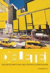 """Zum Buch """"Delete!"""" von Hrsg. Rainer Dempf, Siegfried Mattl und Christoph Steinbrener für 18,00 € gehen."""