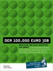 """Zum Buch """"Der 100.000 EURO JOB - Nützliche und neue Ansichten zur Arbeit"""" von Sebastian Sooth (Hrsg.) für 13,00 € gehen."""