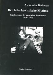 """Zum Buch """"Der bolschewistische Mythos"""" von Alexander Berkman für 17,00 € gehen."""